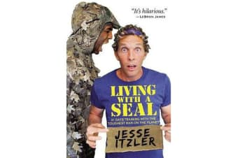 Living with a Seal - 31 Days Training with the Toughest Man on the Planet