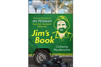 Jim's Book - The Surprising Story of Australia's Backyard Millionaire