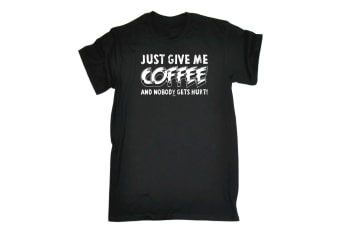 123T Funny Tee - Just Give Me The Coffee And Nobody Gets Hurt - (Medium Black Mens T Shirt)