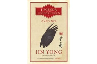 A Hero Born - Legends of the Condor Heroes Vol. 1