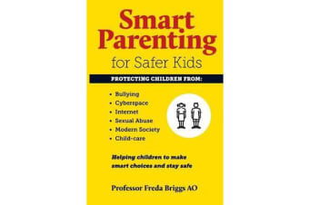 Smart Parenting for Safer Kids - Helping Children to Make Smart Choices & Stay Safe