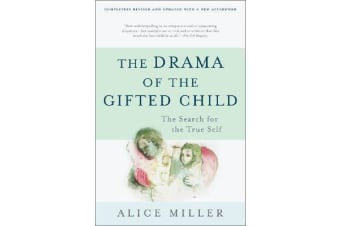 The Drama of the Gifted Child - The Search for the True Self, Third Edition