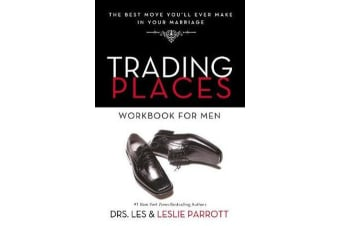 Trading Places Workbook for Men - The Best Move You'll Ever Make in Your Marriage