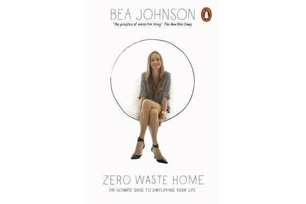 Zero Waste Home - The Ultimate Guide to Simplifying Your Life
