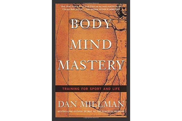 Body Mind Mastery - Creating Success in Sport and Life