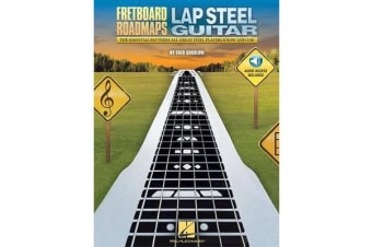 Fretboard Roadmaps - Lap Steel Guitar - The Essential Patterns That All Great Steel Players Know and Use