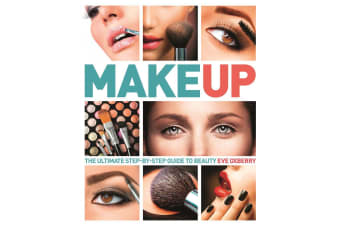 Makeup - The Ultimate Step-By-Step Guide To Beauty