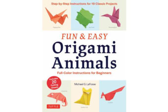 Fun and Easy Origami Animals: includes 20 Sheets of 6 inch Origami Paper - Full-Color Instructions for Beginners