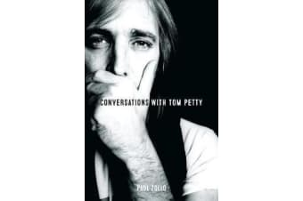 Conversations with Tom Petty - Expanded Edition