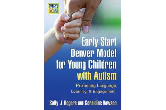Early Start Denver Model for Young Children with Autism - Promoting Language, Learning, and Engagement