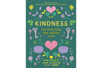 Kindness - The Little Thing That Matters Most