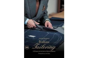 Italian Tailoring - A Glimpse into the World of Italian Tailoring