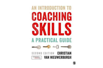 An Introduction to Coaching Skills - A Practical Guide