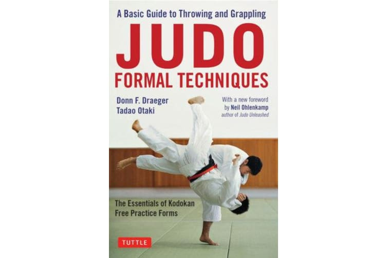 Judo Formal Techniques - A Basic Guide to Throwing and Grappling