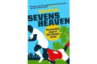Sevens Heaven - The Beautiful Chaos of Fiji's Olympic Dream