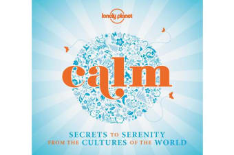 Calm (mini edition) - Secrets to Serenity from the Cultures of the World