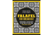 Falafel for Breakfast - Modern Middle Eastern Recipes for the Shared Table from Kepos Street Kitchen