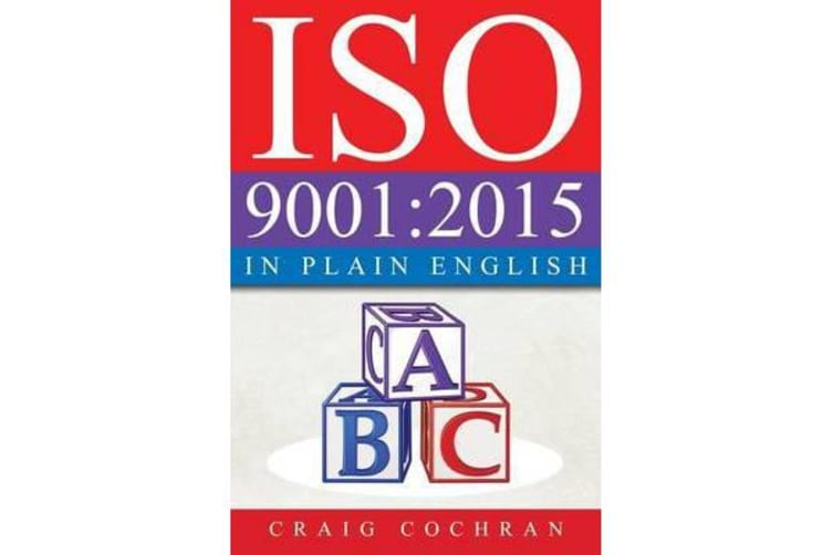 ISO 9001 - 2015 in Plain English