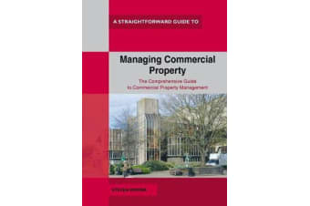 A Straightforward Guide To Managing Commercial Property - Revised Edition
