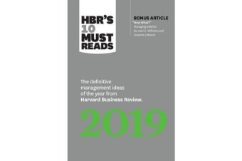HBR's 10 Must Reads 2019 - The Definitive Management Ideas of the Year from Harvard Business Review