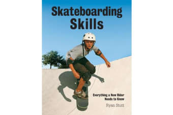 Skateboarding Skills - Everything a New Rider Needs to Know