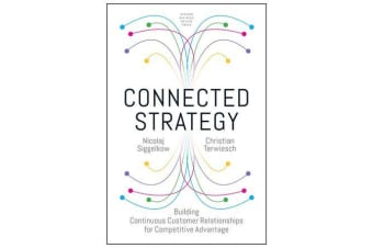 Connected Strategy - Building Continuous Customer Relationships for Competitive Advantage
