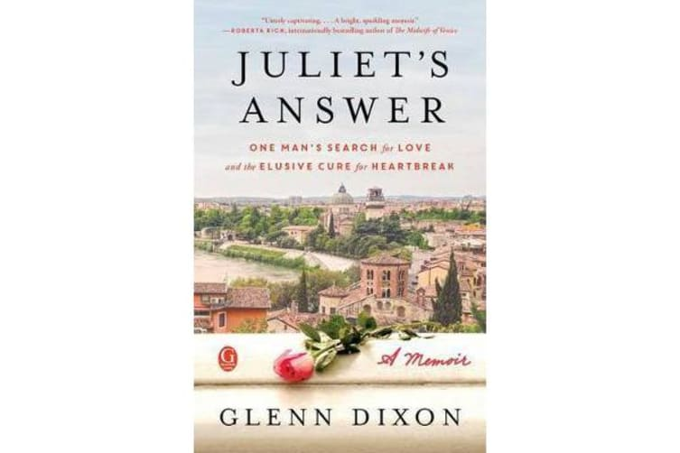 Juliet's Answer - One Man's Search for Love and the Elusive Cure for Heartbreak