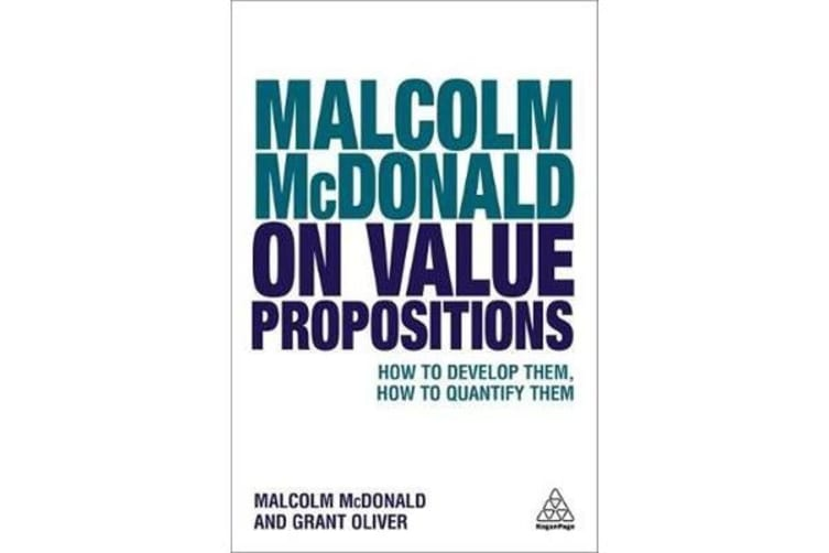 Malcolm McDonald on Value Propositions - How to Develop Them, How to Quantify Them
