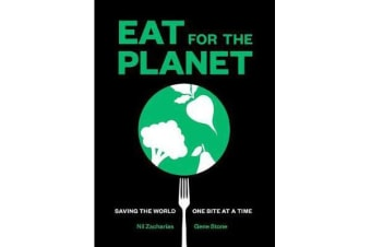 Eat for the Planet - Saving the World One Bite at a Time