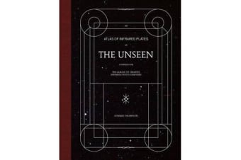 The Unseen - An Atlas of Infrared Plates