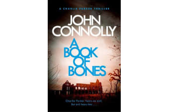 A Book of Bones - A Charlie Parker Thriller: 17.  From the No. 1 Bestselling Author of THE WOMAN IN THE WOODS