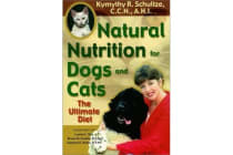 Natural Nutrition For Dogs & Cats - The Ultimate Diet