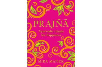 Prajna - Ayurvedic Rituals For Happiness