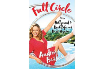 Full Circle - From Hollywood to Real Life and Back Again