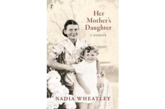 Her Mother's Daughter - A Memoir