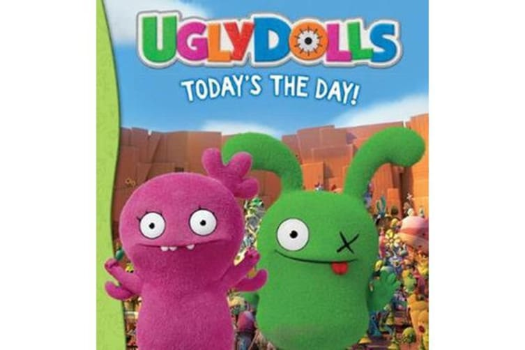 Today's the Day! (UglyDolls - 8X8 storybook)