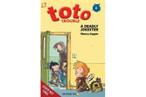 Toto Trouble #2 - A Deadly Jokester