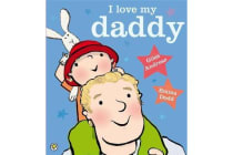 I Love My Daddy - Board Book