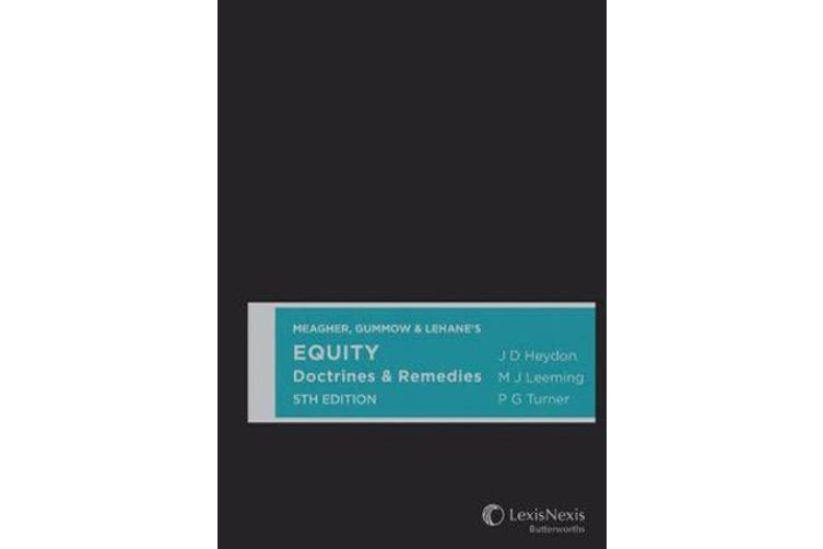 Meagher, Gummow & Lehane's Equity - Doctrines & Remedies