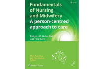Fundamentals of Nursing and Midwifery ANZ edition - A person-centred approach to care