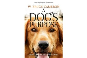 A Dog's Purpose - A Novel for Humans