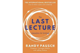 The Last Lecture - Really Achieving Your Childhood Dreams - Lessons in Living