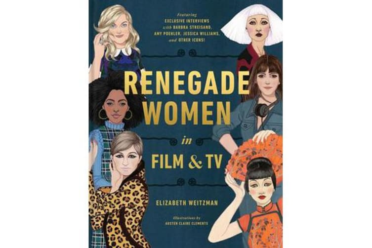 Renegade Women - 50 Trailblazers in Film and TV