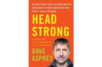 Head Strong - The Bulletproof Plan to Activate Untapped Brain Energy to Work Smarter and Think Faster-in Just Two Weeks