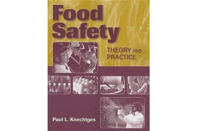 Food Safety - Theory And Practice