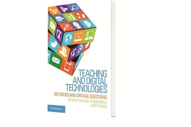 Teaching and Digital Technologies - Big Issues and Critical Questions