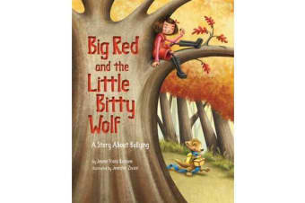 Big Red and the Little Bitty Wolf - A Story About Bullying