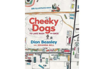 Cheeky Dogs - to Lake Nash and Back