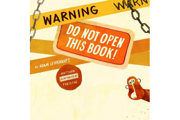 Warning - Do Not Open This Book!