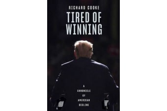 Tired of Winning - A Chronicle of American Decline